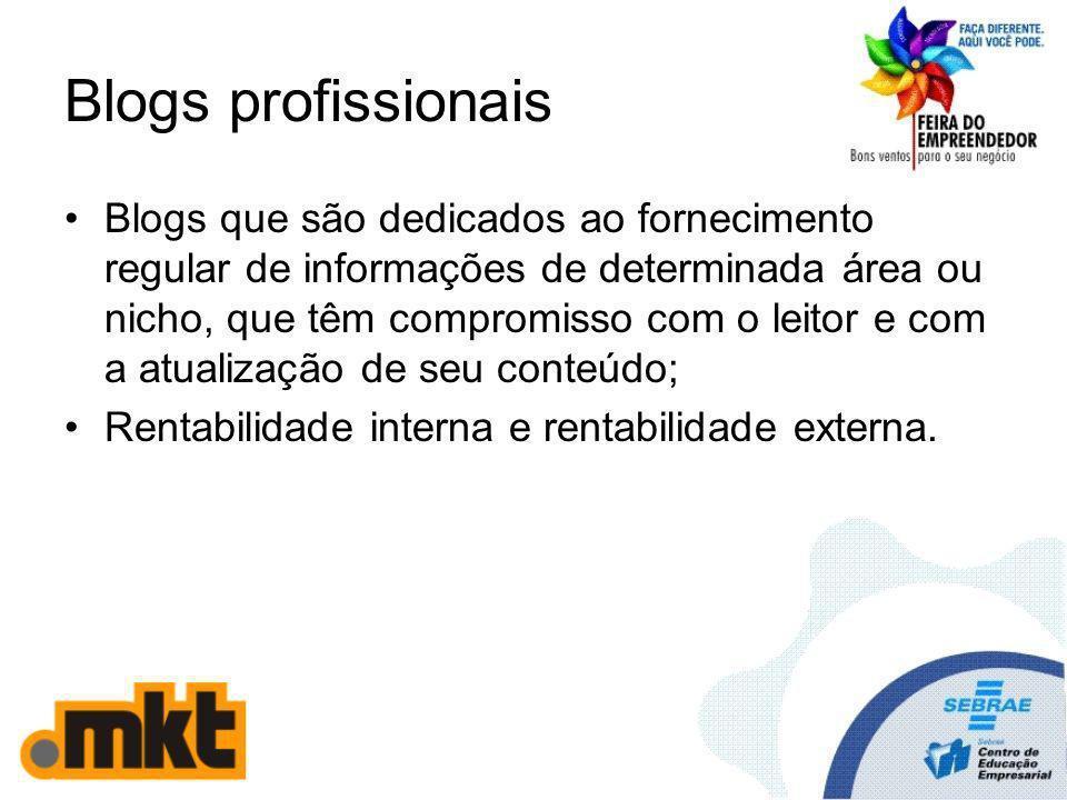 Blogs profissionais Blogs que são dedicados ao fornecimento regular de informações de determinada área ou nicho, que têm compromisso com o leitor e co