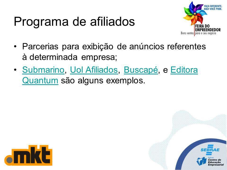 Programa de afiliados Parcerias para exibição de anúncios referentes à determinada empresa; Submarino, Uol Afiliados, Buscapé, e Editora Quantum são a
