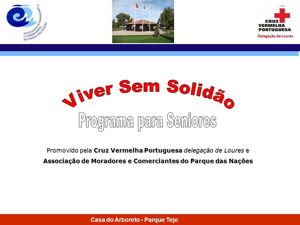 Casa do Arboreto - Parque Tejo Promovido pela Cruz Vermelha Portuguesa delegação de Loures e Associação de Moradores e Comerciantes do Parque das Naçõ