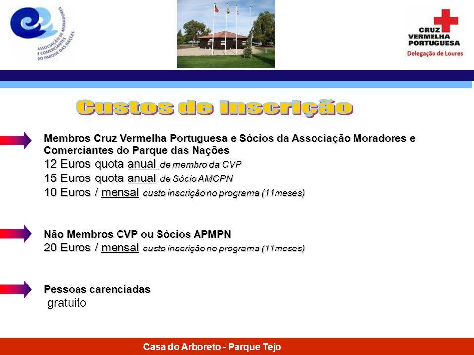 Casa do Arboreto - Parque Tejo Membros Cruz Vermelha Portuguesa e Sócios da Associação Moradores e Comerciantes do Parque das Nações 12 Euros quota an