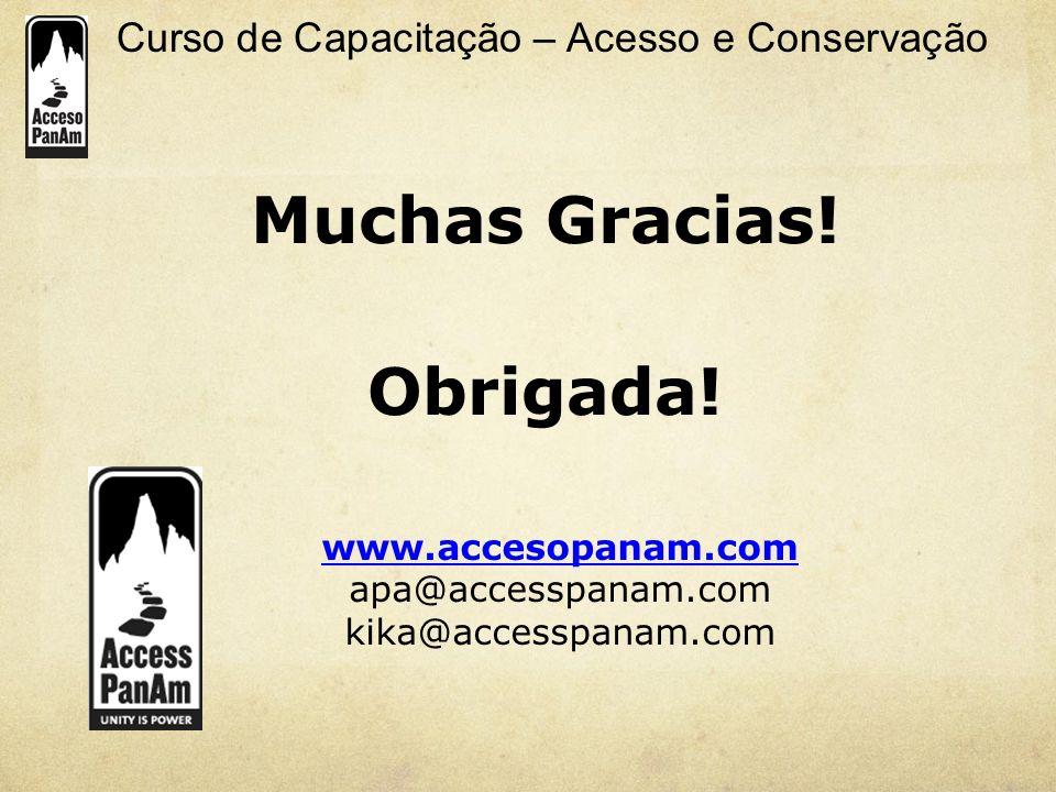 Curso de Capacitação – Acesso e Conservação www.accesopanam.com apa@accesspanam.com kika@accesspanam.com Muchas Gracias! Obrigada!