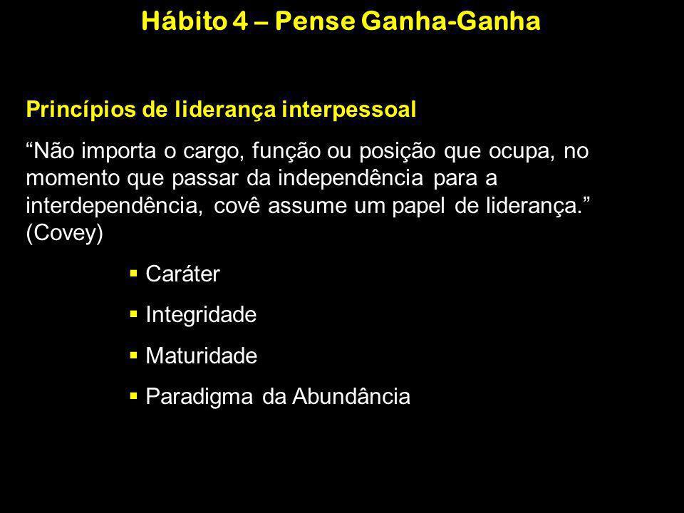 Princípios de liderança interpessoal Não importa o cargo, função ou posição que ocupa, no momento que passar da independência para a interdependência,