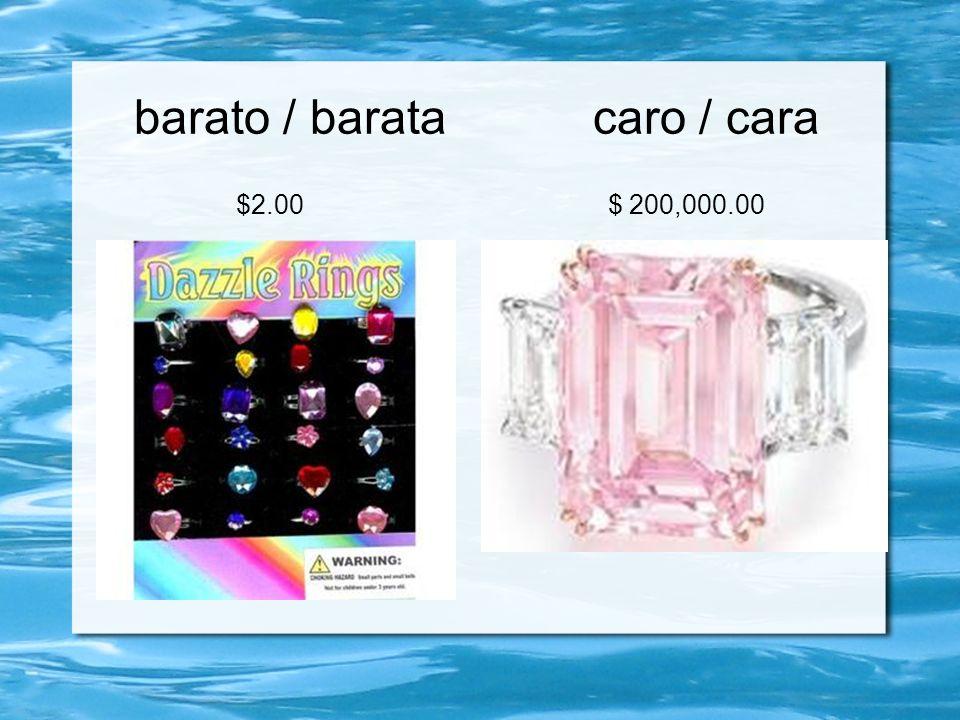 barato / barata caro / cara $2.00 $ 200,000.00