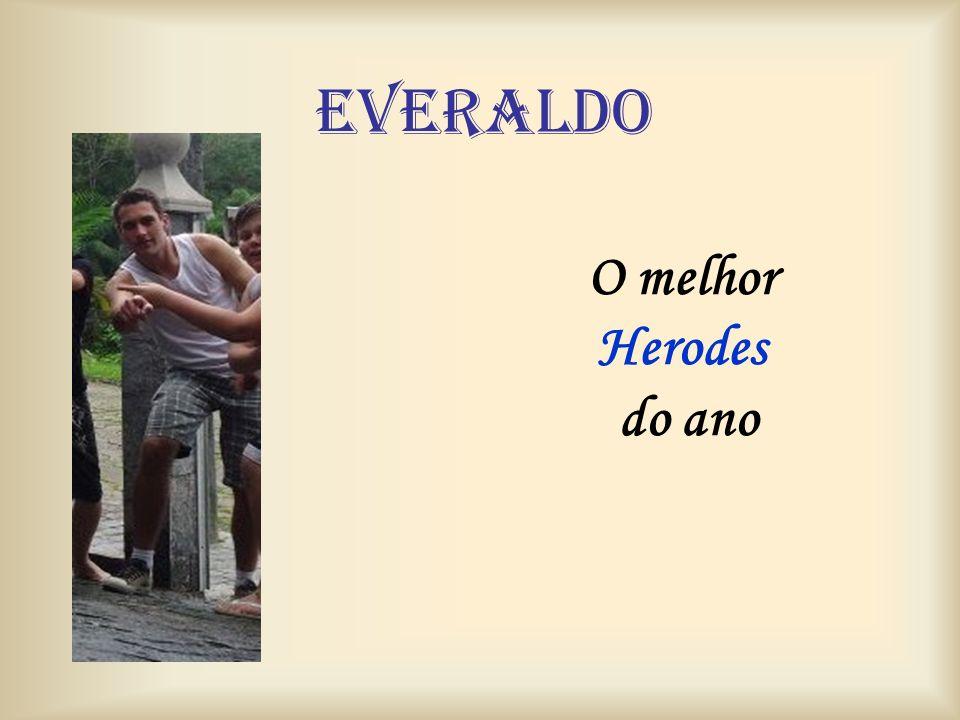 Everaldo O melhor Herodes do ano