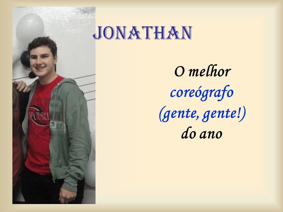 jonathan O melhor coreógrafo (gente, gente!) do ano