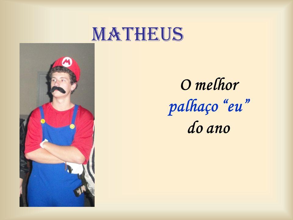 Matheus O melhor palhaço eu do ano
