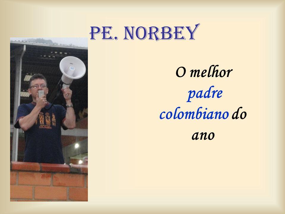 pe. norbey O melhor padre colombiano do ano