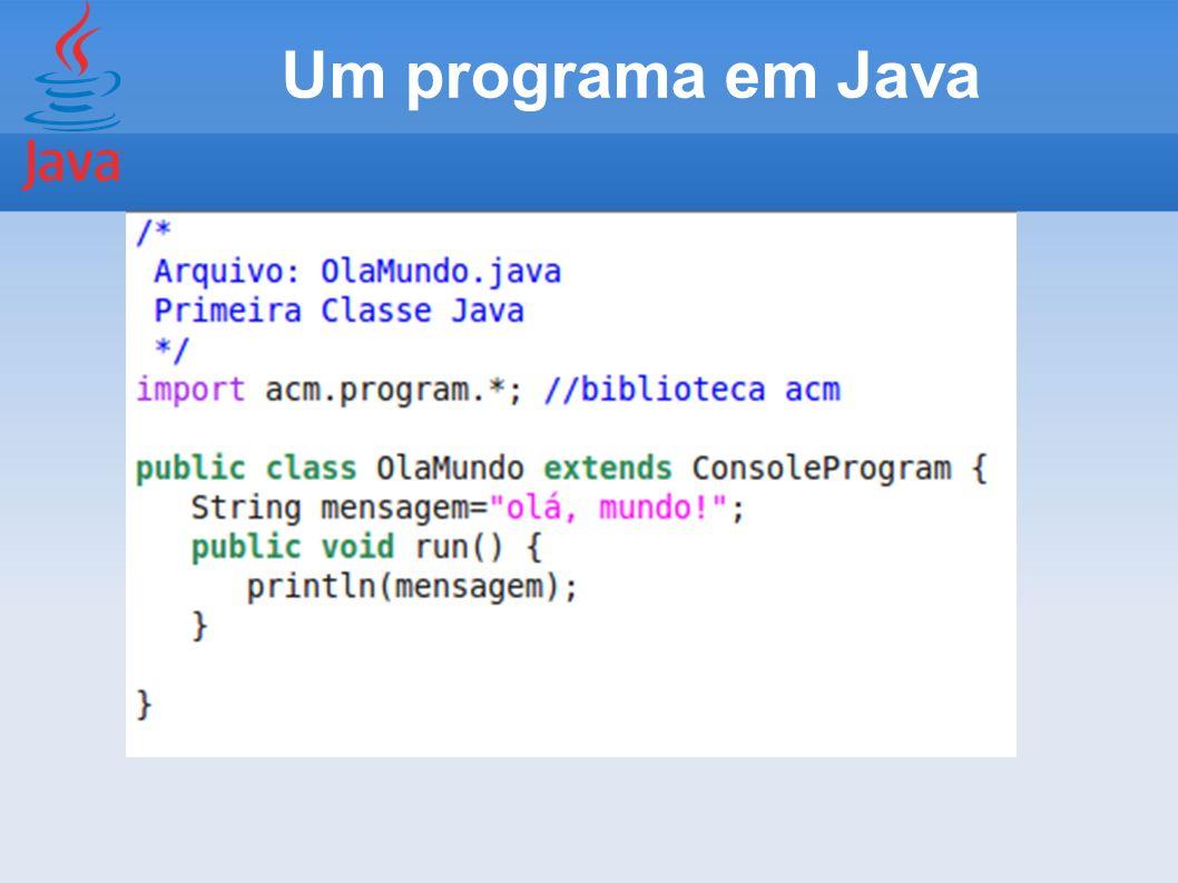 Rodando o Programa Instalar o JDK Ajustar o Ambiente javac OlaMundo java OlaMundo