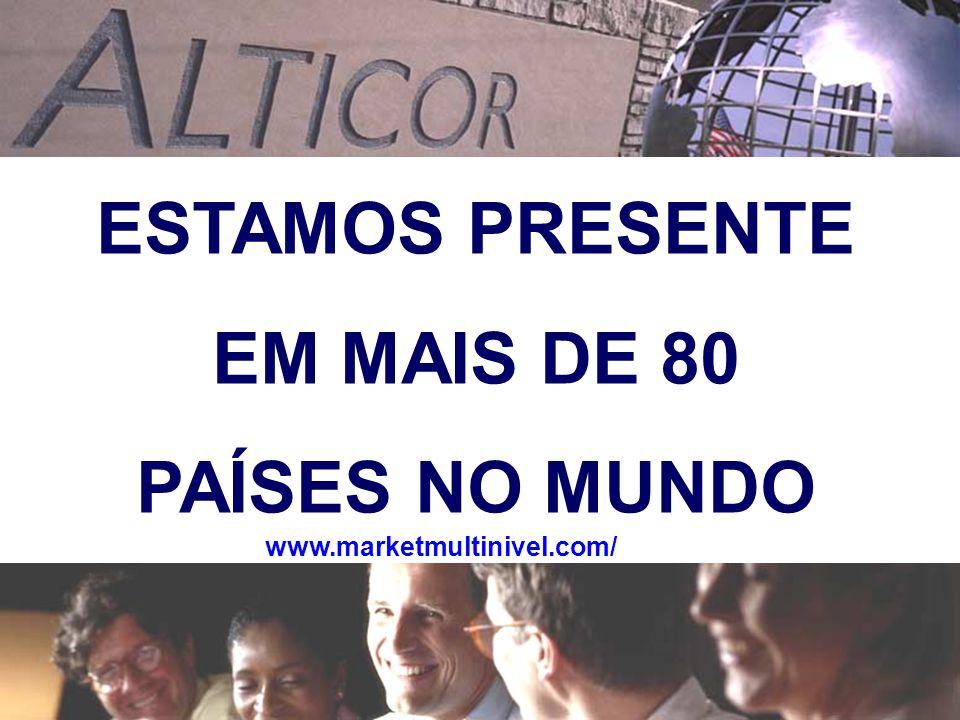 ESTAMOS PRESENTE EM MAIS DE 80 PAÍSES NO MUNDO www.marketmultinivel.com/