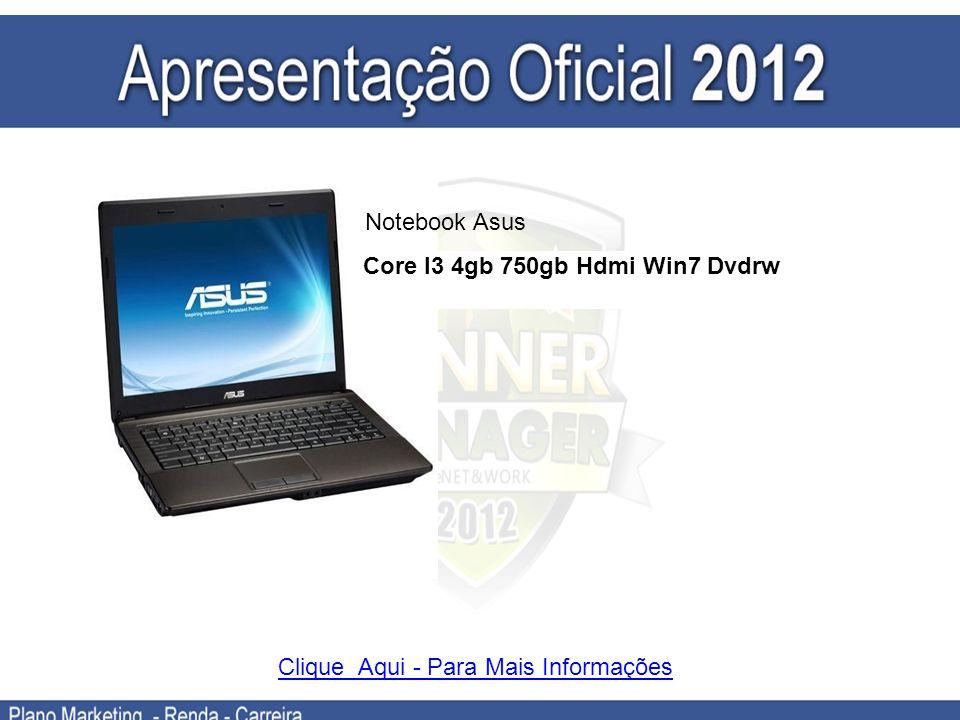 Notebook Asus Core I3 4gb 750gb Hdmi Win7 Dvdrw Clique Aqui - Para Mais Informações