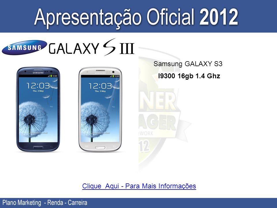 Samsung GALAXY S3 I9300 16gb 1.4 Ghz Clique Aqui - Para Mais Informações