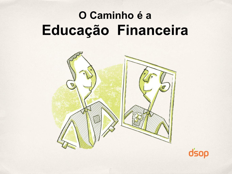 O Caminho é a Educação Financeira