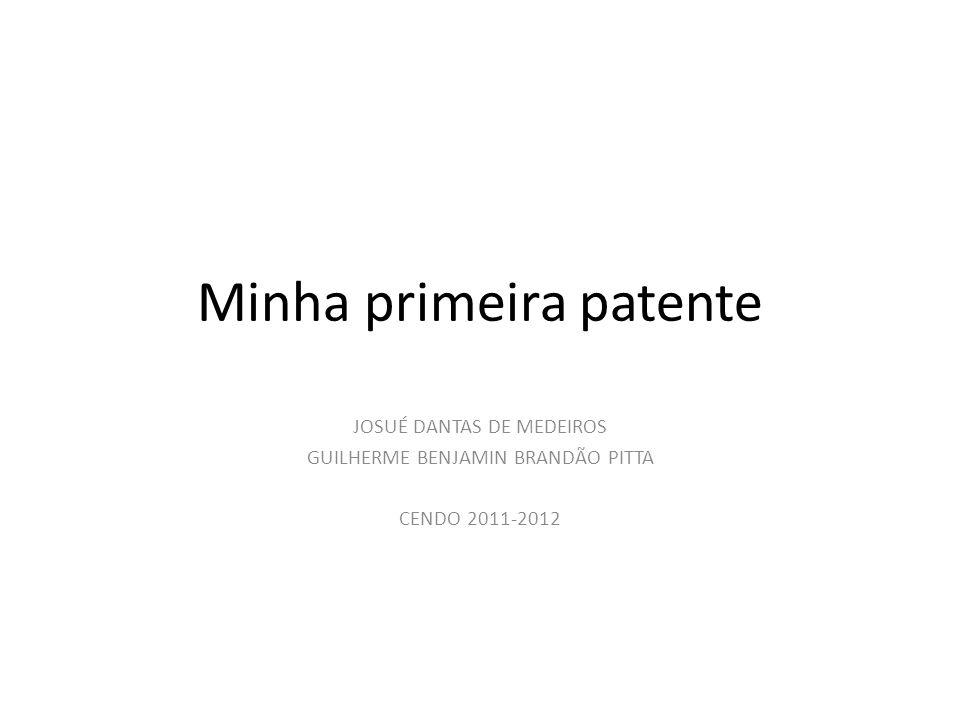Minha primeira patente 1.O que é patente.