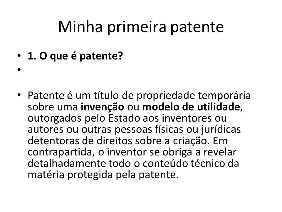 Minha primeira patente 2.Qual a importância.