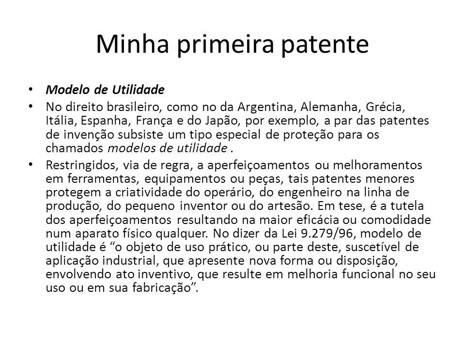 Minha primeira patente Como critério básico, as leis nacionais exigem a satisfação de menores requisitos para conceder a patente, e garantem prazos menores, ou condições mais restritas, de proteção.