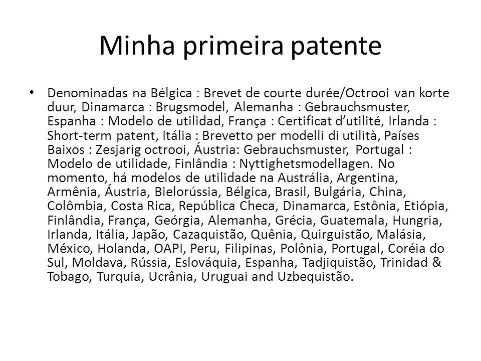 Minha primeira patente Denominadas na Bélgica : Brevet de courte durée/Octrooi van korte duur, Dinamarca : Brugsmodel, Alemanha : Gebrauchsmuster, Esp