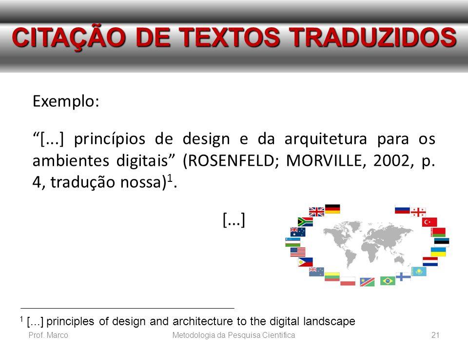 Exemplo: [...] princípios de design e da arquitetura para os ambientes digitais (ROSENFELD; MORVILLE, 2002, p. 4, tradução nossa) 1. [...] 1 [...] pri