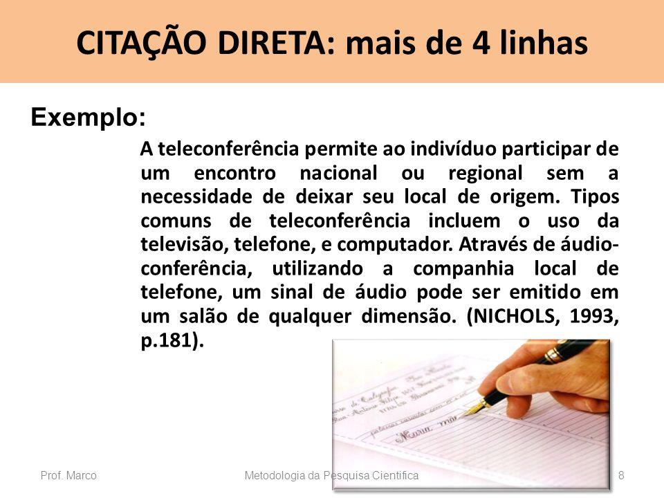 CITAÇÃO DIRETA: mais de 4 linhas A teleconferência permite ao indivíduo participar de um encontro nacional ou regional sem a necessidade de deixar seu