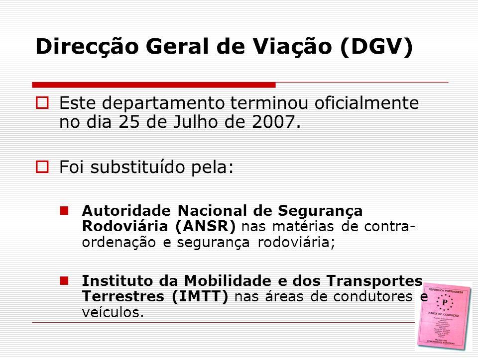Este departamento terminou oficialmente no dia 25 de Julho de 2007. Foi substituído pela: Autoridade Nacional de Segurança Rodoviária (ANSR) nas matér