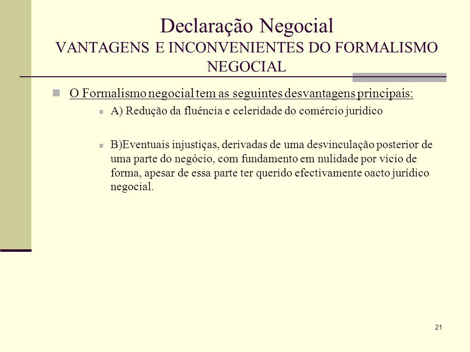 22 Declaração Negocial Principio da Liberdade de Forma ou da Consensualidade O disposto no art.