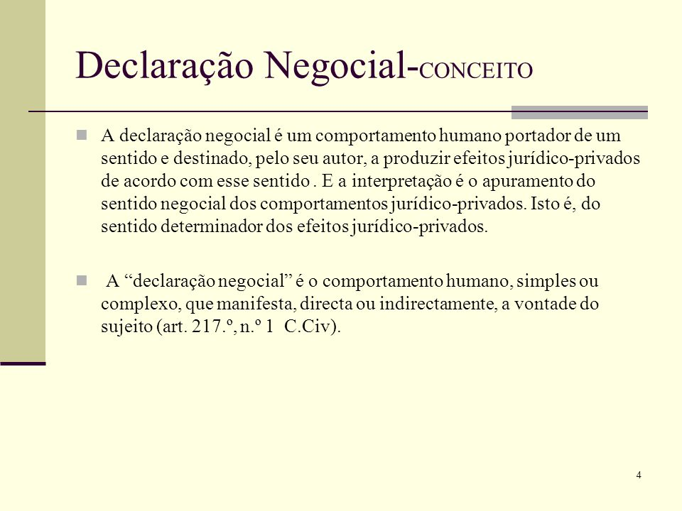 Declaração Negocial- CONCEITO TIPOS DE DECLARAÇÃO NEGOCIAL: VENDA--»Declaração de venda COMPRA--»Declaração de compra DOAÇÃO--»Declaração de doação ACEITAÇÃO--»Declaração de aceitação CEDÊNCIA--»Declaração de cedência, etc..