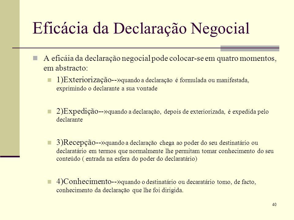 41 Declarações Recepticias e Não Recepticias Nem todas as declarações negociais, porém, apresentam as fases descritas em que aparece, primeiro, um declarante e, em seguida, um declaratário.