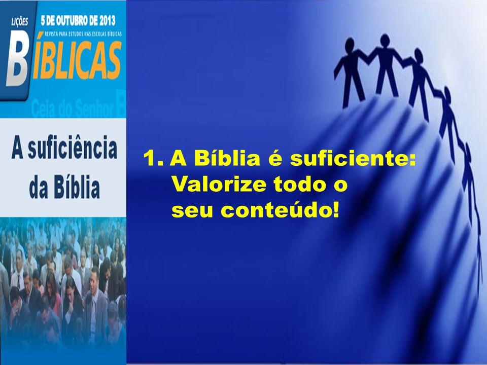 PARA REFLETIR... 7 O que fazer para evitar a valorização de partes isoladas da Bíblia?