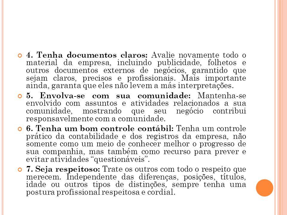 4. Tenha documentos claros: Avalie novamente todo o material da empresa, incluindo publicidade, folhetos e outros documentos externos de negócios, gar