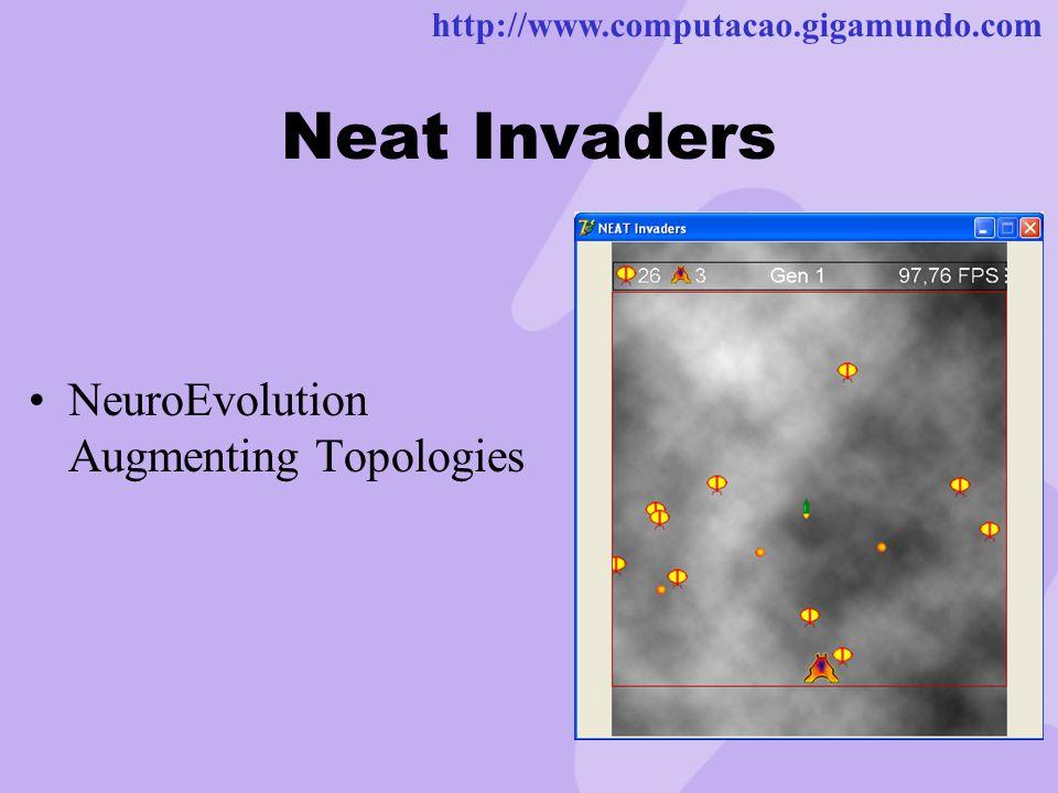http://www.computacao.gigamundo.com Neat Invaders NeuroEvolution Augmenting Topologies