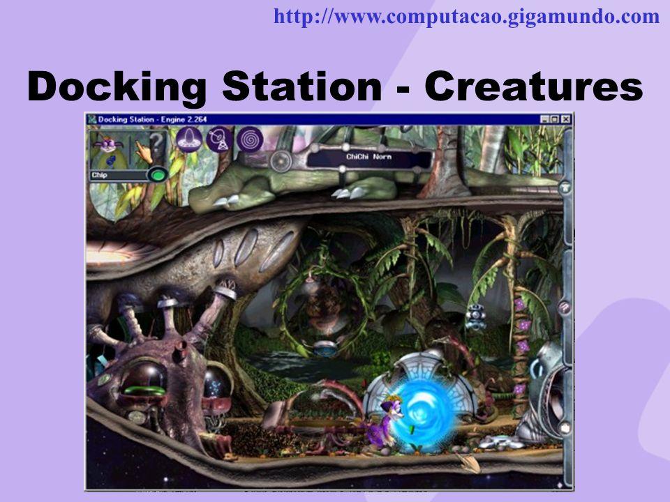 http://www.computacao.gigamundo.com Docking Station - Creatures