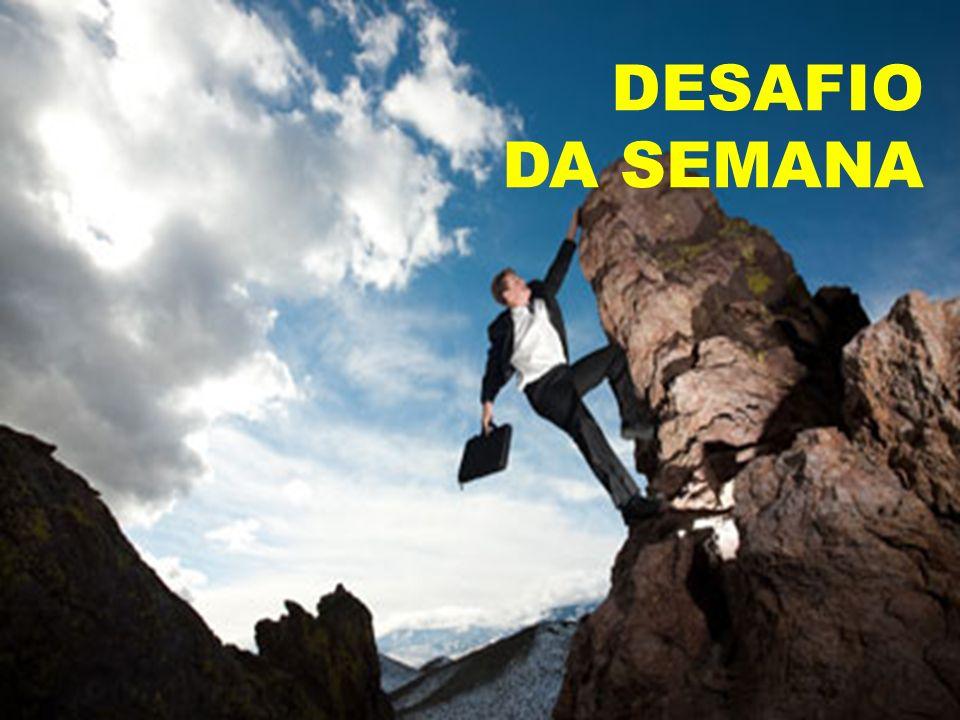 DESAFIO DA SEMANA