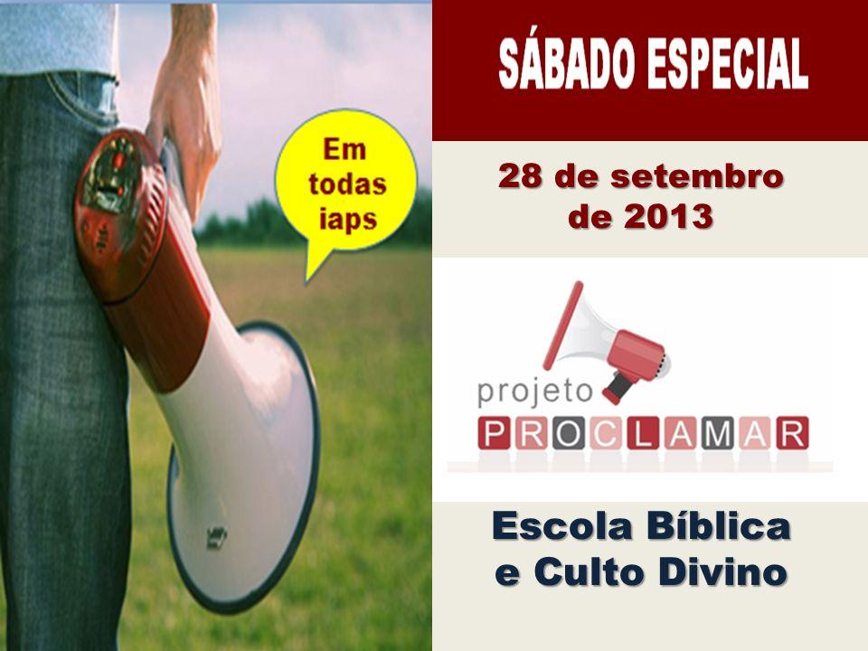 JOVENS FORTES 28 de setembro de 2013 Escola Bíblica e Culto Divino