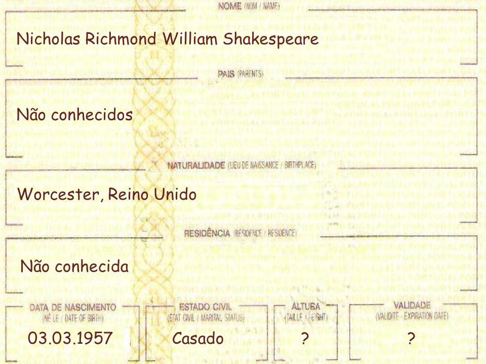 Nicholas Richmond William Shakespeare Worcester, Reino Unido 03.03.1957Casado?? Não conhecidos Não conhecida
