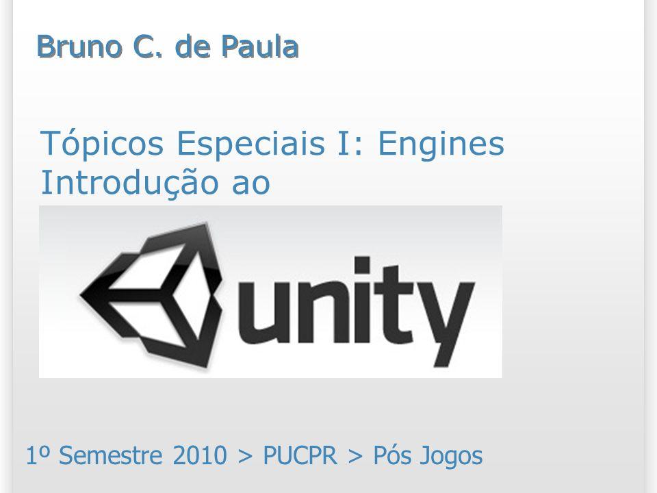 Características do Unity Scripting Linguagens de Scripting: JavaScript (muuuito rápido!); C# (Mono);Mono Boo (similar a Python).