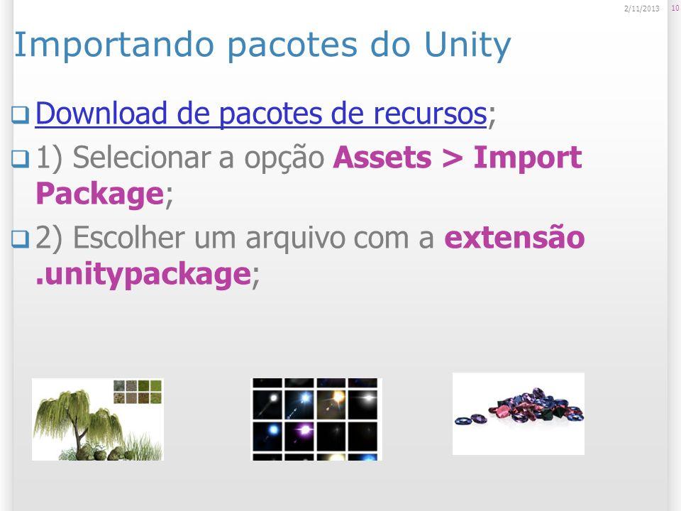 Importando pacotes do Unity Download de pacotes de recursos; Download de pacotes de recursos 1) Selecionar a opção Assets > Import Package; 2) Escolhe
