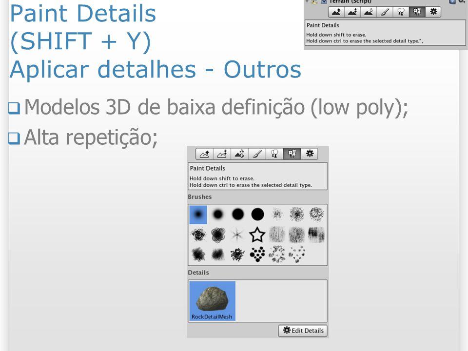 Paint Details (SHIFT + Y) Aplicar detalhes - Outros Modelos 3D de baixa definição (low poly); Alta repetição; 29 2/11/2013