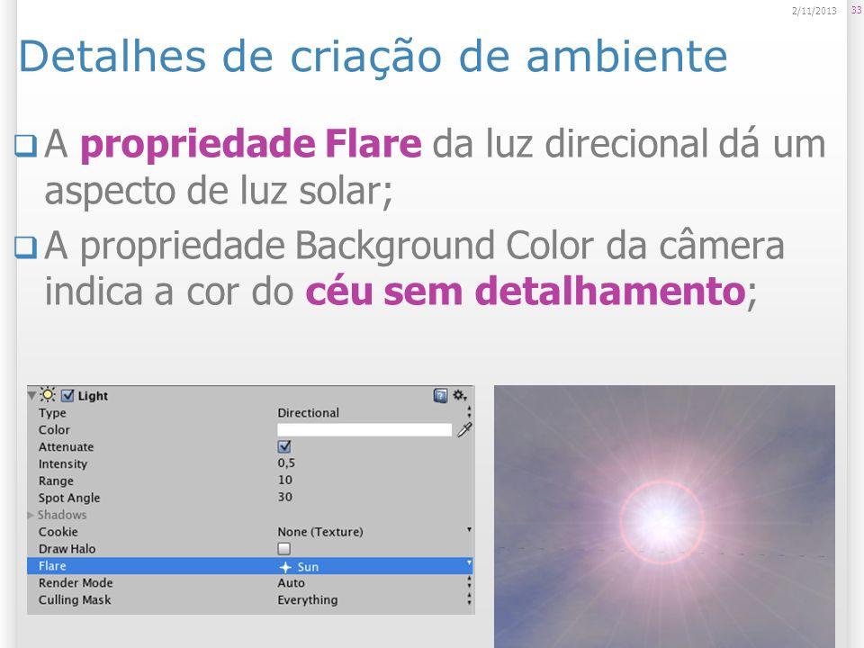 Detalhes de criação de ambiente A propriedade Flare da luz direcional dá um aspecto de luz solar; A propriedade Background Color da câmera indica a co
