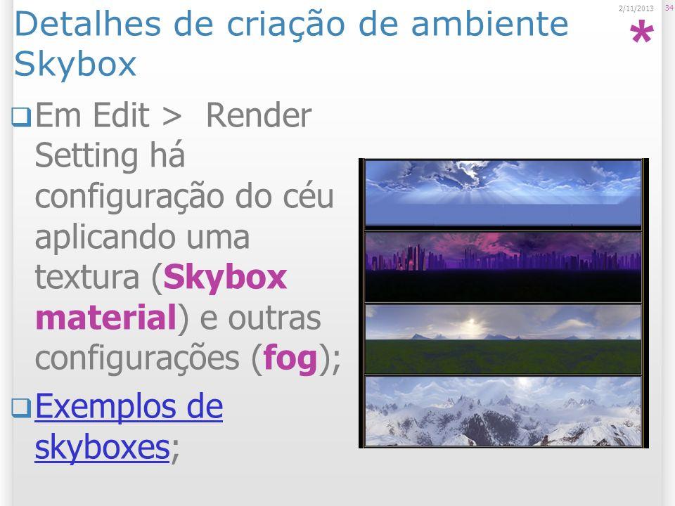 Detalhes de criação de ambiente Skybox Em Edit > Render Setting há configuração do céu aplicando uma textura (Skybox material) e outras configurações