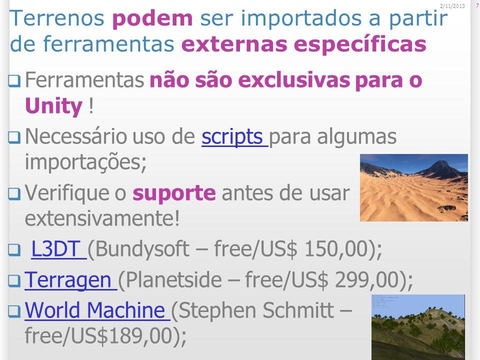 Terrenos podem ser importados a partir de ferramentas externas específicas Fractscape (Starscape – US$ 20,00); Fractscape Freeworld 3D (Soconne – US$ 30,00); Freeworld 3D EarthSculptor (Ernest Szoka – US$ 59,00); EarthSculptor Google Earth (Como assim?!)(Google – free); Google Earth Como assim?.