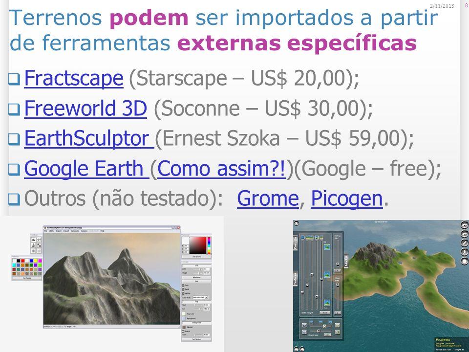 Editor de Terrenos Terrain Script Raise Height (SHIFT+Q) : Subir e Baixar altura; Paint Height (SHIFT + W) : Pintar altura; Smooth Height (SHIFT+E) : Suavizar altura; Paint Texture (SHIFT+R) : Aplicar textura; Place Trees (SHIFT+T) : Posicionar árvores; Paint Details (SHIFT + Y) : Aplicar detalhes (grama, rochas); Terrain Settings: Configurações do terreno; 19 2/11/2013