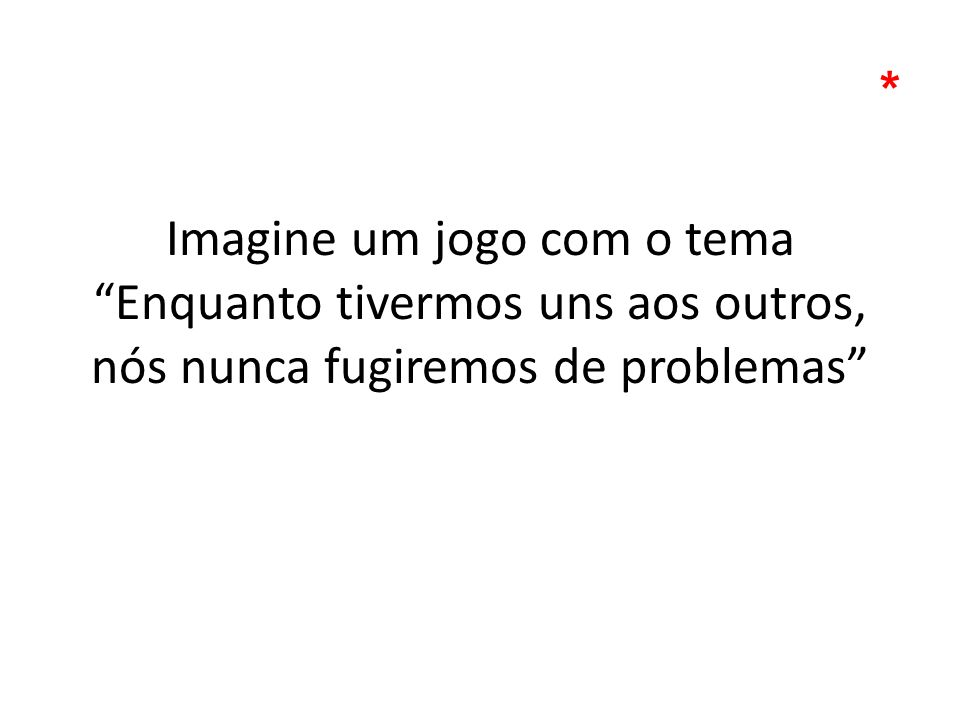http://www.molleindustria.org/ever ydaythesamedream/everydaythesa medream.html Se você fosse modificar este jogo para a realidade brasileira, o que você modificaria?