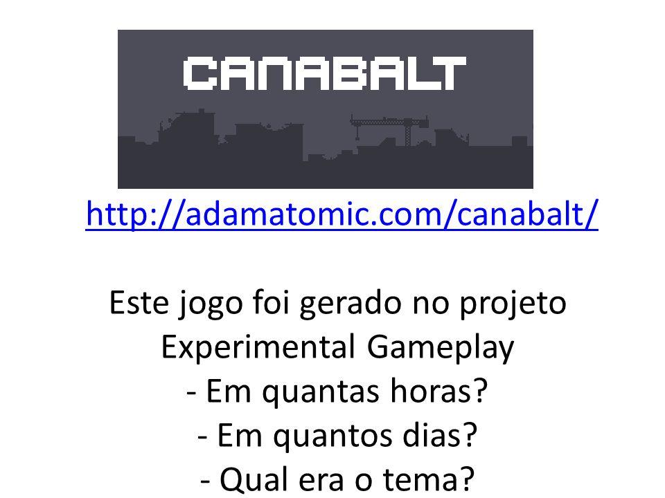 http://adamatomic.com/canabalt/ Este jogo foi gerado no projeto Experimental Gameplay - Em quantas horas? - Em quantos dias? - Qual era o tema?http://