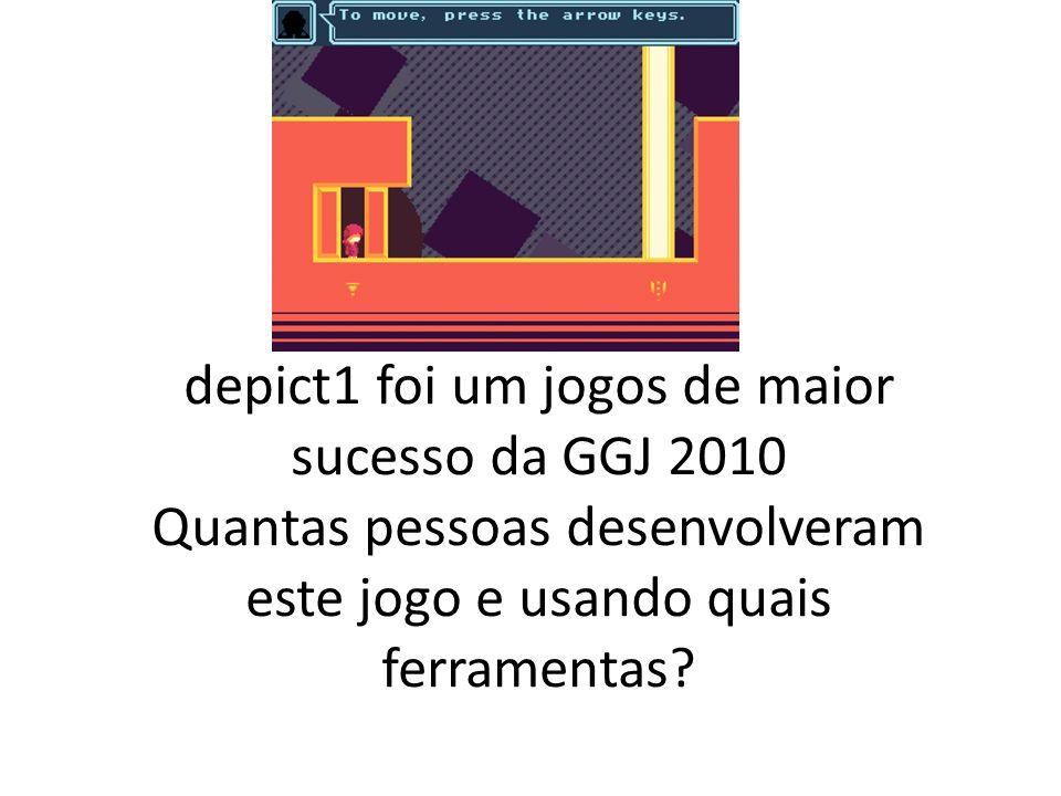 depict1 foi um jogos de maior sucesso da GGJ 2010 Quantas pessoas desenvolveram este jogo e usando quais ferramentas?