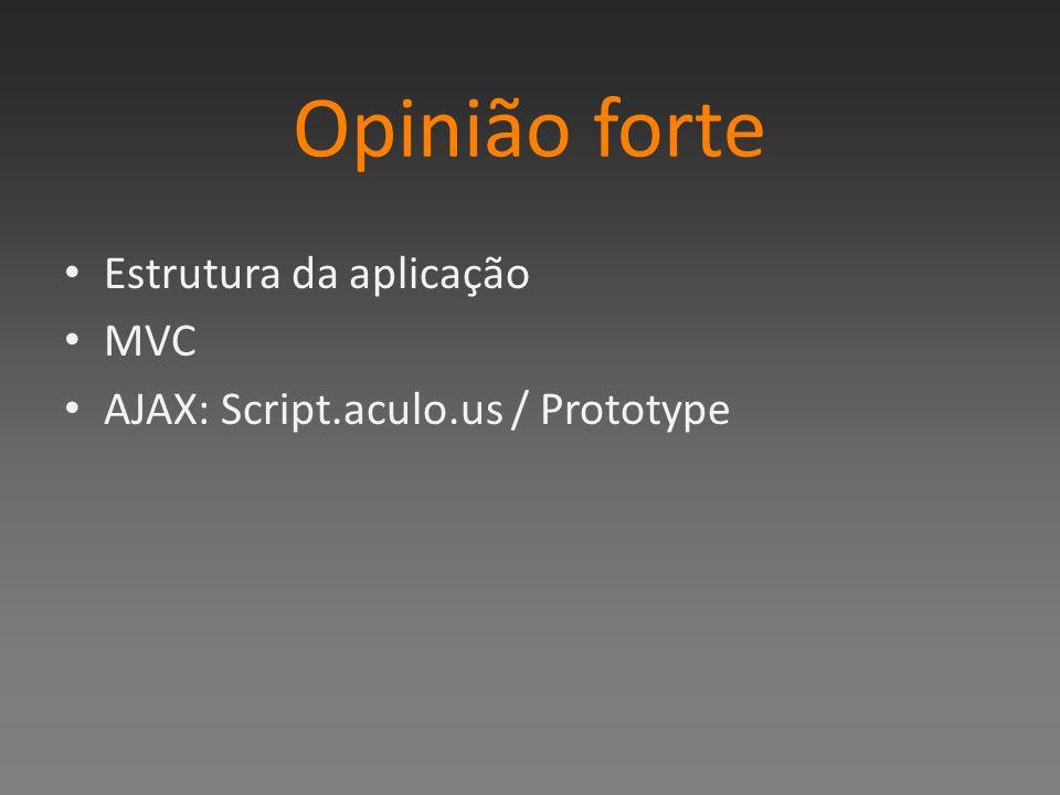 Opinião forte Estrutura da aplicação MVC AJAX: Script.aculo.us / Prototype