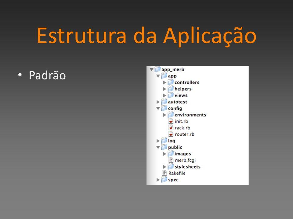 Estrutura da Aplicação Padrão