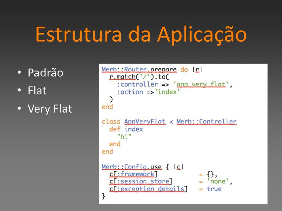 Estrutura da Aplicação Padrão Flat Very Flat
