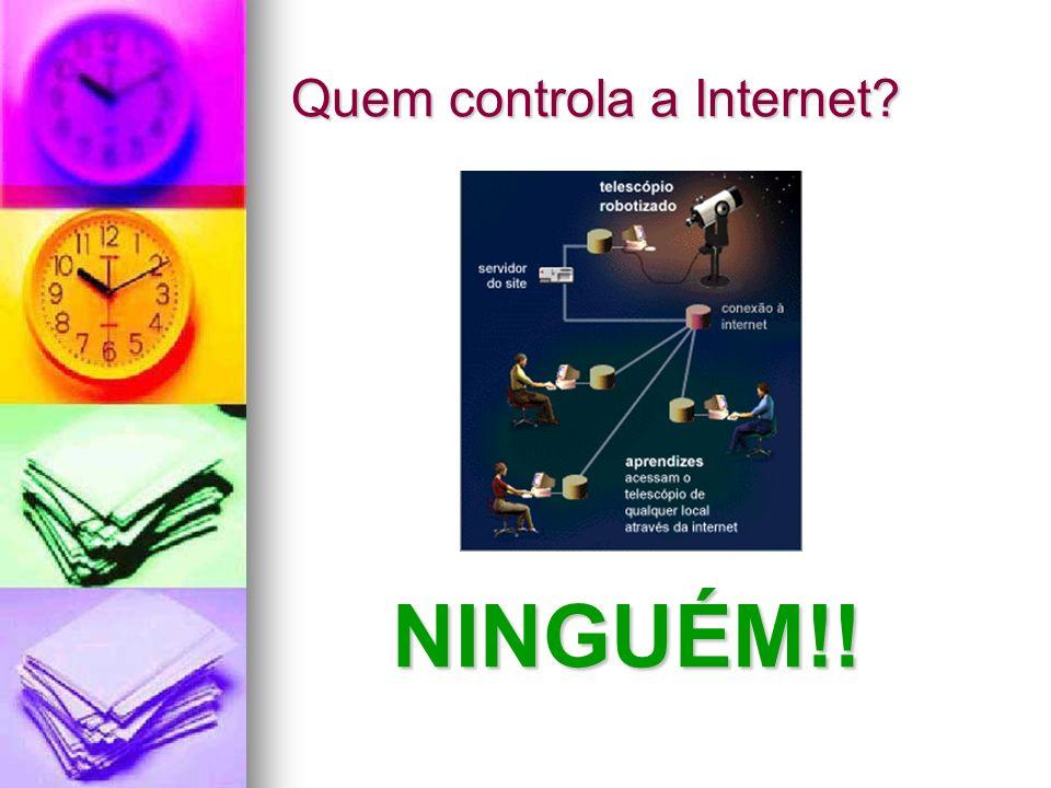 Quem controla a Internet? NINGUÉM!!