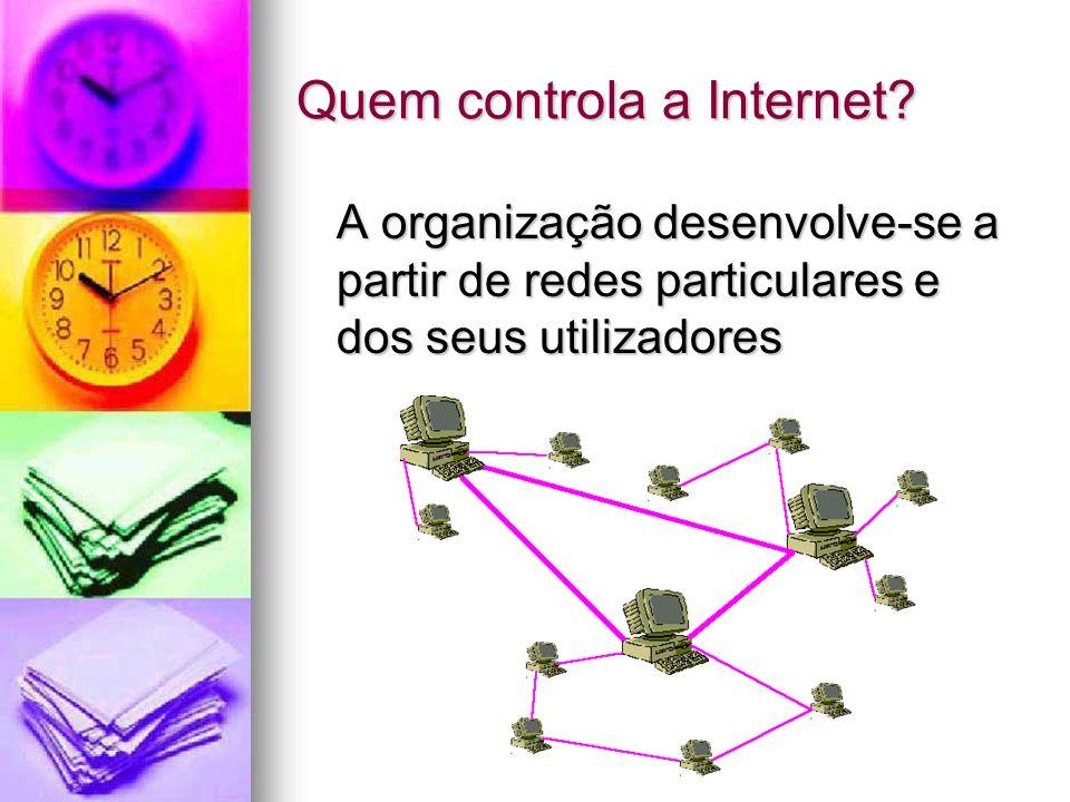 A organização desenvolve-se a partir de redes particulares e dos seus utilizadores