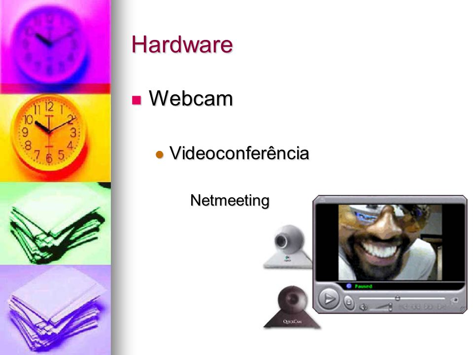 Hardware Webcam Webcam Videoconferência VideoconferênciaNetmeeting
