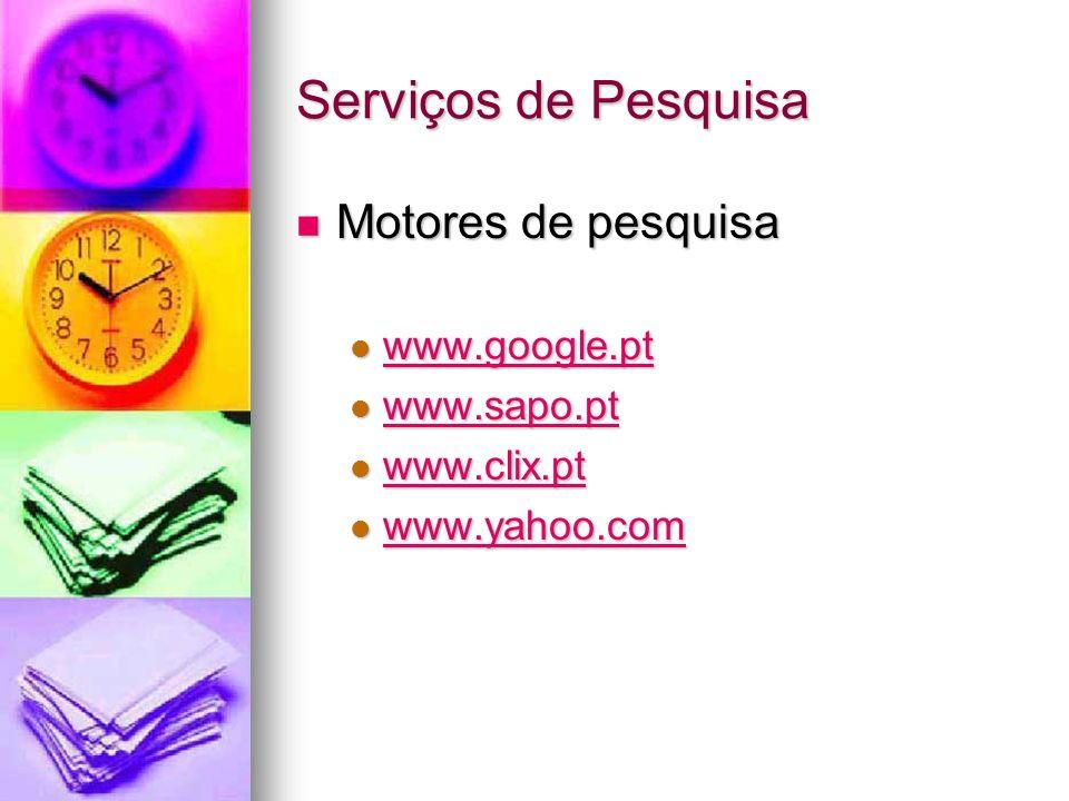 Serviços de Pesquisa Motores de pesquisa Motores de pesquisa www.google.pt www.google.pt www.google.pt www.sapo.pt www.sapo.pt www.sapo.pt www.clix.pt